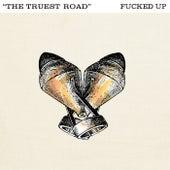 The Truest Road von F*cked Up