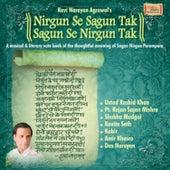 Nirgun Se Sagun Tak Sagun Se Nirgun Tak by Various Artists