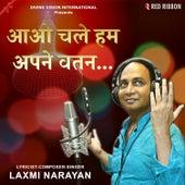 Aao Chale Hum Apne Watan by Laxmi Narayan