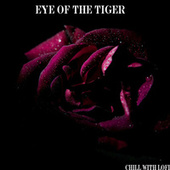 Eye of the Tiger de Chill