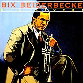 Bix Lives de Bix Beiderbecke