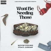Wont Be Needing Those de Kevin Young (Previously Unreleased)