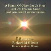 A Hymn Of Glory Let Us Sing! (Lasst Uns Erfreuen, Organ) by Richard M.S. Irwin