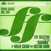 Aguanile (Toy Selectah Remix) by Willie Colon