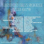 London Jazz Scene: The 40's de Various Artists