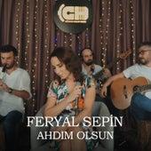Ahdım Olsun by Feryal Sepin