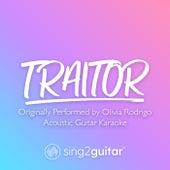traitor (Originally Performed by Olivia Rodrigo) (Acoustic Guitar Karaoke) by Sing2Guitar