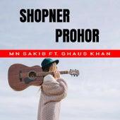 Shopner Prohor by MNSAKiB