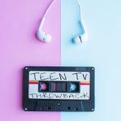 Teen TV Throwback de Various Artists