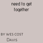 Need to Get Together von Wes cost Davis