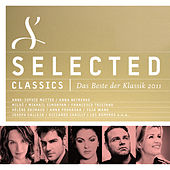Selected Classics - Das Beste der Klassik 2011 von Various Artists