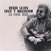 Desde Lejos / Cruz y Maldición (Acusticardo 3) by La Fase Buk