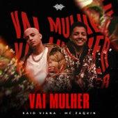 Vai Mulher by Kaio Viana