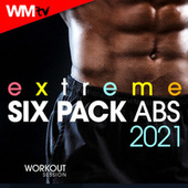 Extreme Six Pack Abs 2021 Workout Session (60 Minutes Non-Stop Mixed Compilation for Fitness & Workout 128 Bpm) by Workout Music Tv