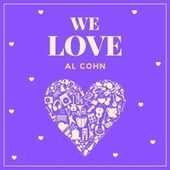 We Love Al Cohn by Al Cohn
