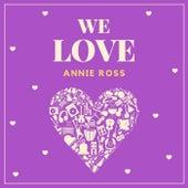 We Love Annie Ross by Hugh Bryant