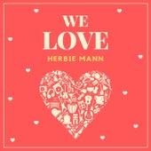 We Love Herbie Mann von Herbie Mann