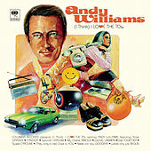 (I Think) I Love the 70's van Andy Williams