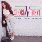 Si Me Llevas Contigo by Gloria Trevi