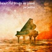 Beautiful Songs On Piano by Joe Jenkins