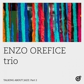 Talking About Jazz, Pt. 2 by Enzo Orefice Trio