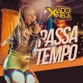 Passa Tempo (Cover) de Xiado da Xinela & o Piseiro do Dj