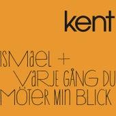Ismael/Varje gång du möter min blick von Kent