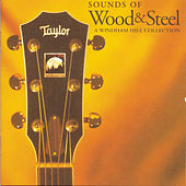 Sounds Of Wood & Steel: A Windham Hill Collection by Various Artists