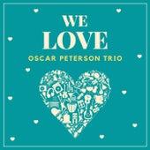 We Love Oscar Peterson Trio by Oscar Peterson