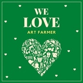 We Love Art Farmer von Art Farmer