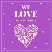 We Love Blue Mitchell von Blue Mitchell