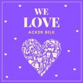 We Love Acker Bilk by Acker Bilk