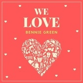 We Love Bennie Green by Bennie Green