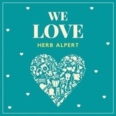 We Love Herb Alpert de Herb Alpert