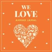 We Love Ahmad Jamal by Ahmad Jamal