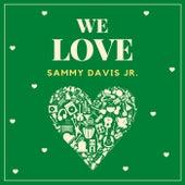 We Love Sammy Davis Jr. by Sammy Davis, Jr.