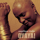 Oyaya! de Angelique Kidjo