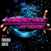 Hardstyle at Home 2021.2 : Pandemic Ravers by Various Artists