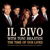 The Time Of Our Lives (The Official Song Of The 2006 FIFA World Cup Germany) de Il Divo