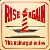 RISE AGAIN de The Eskargot Miles
