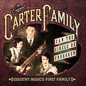 Can The Circle Be Unbroken: Country Music's First Family de The Carter Family