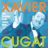 The Original Latin Dance King de Xavier Cugat