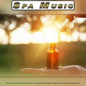 Spa Music Relaxation: Nature Sounds and Instrumental Chill Out Music For Spa, Massage, Yoga, Meditation, Healing, Wellness, Mindfulness and Sleeping Music von S.P.A