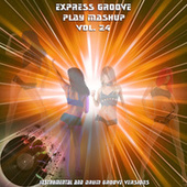 Play Mashup compilation, Vol. 24 (Special Instrumental And Drum Track Versions) von Express Groove