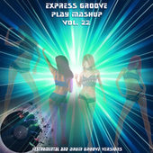 Play Mashup compilation, Vol. 22 (Special Instrumental And Drum Track Versions) de Express Groove