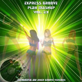 Play Mashup compilation, Vol. 23 (Special Instrumental And Drum Track Versions) by Express Groove