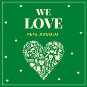 We Love Pete Rugolo von Pete Rugolo