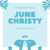 Swinging and Singing (The Big Band Special) by June Christy