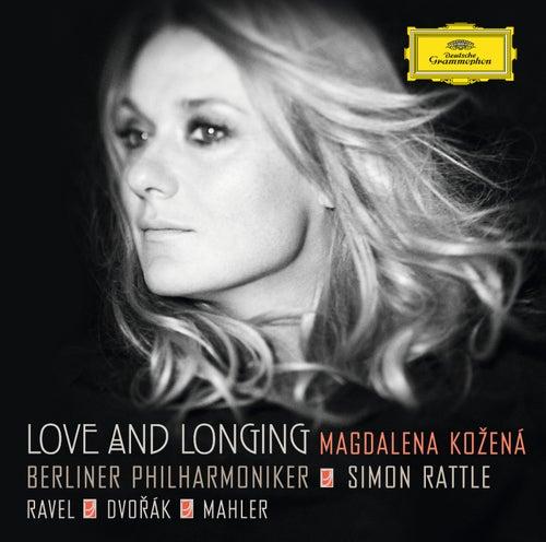 Love and Longing - Ravel / Dvorák / Mahler by Magdalena Kozená