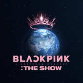 BLACKPINK 2021 'THE SHOW' LIVE by BLACKPINK